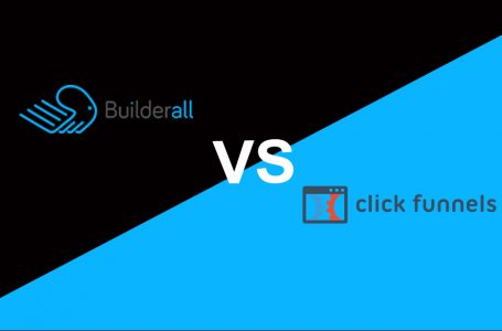 Builderall vs. ClickFunnels – Which Software is Better For Your Business?